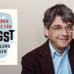 Hvem får angst og hvorfor? Læs i Peter Lund Madsens bog Når børn og unge får angst
