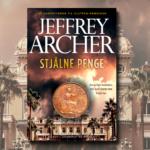 Stjålne penge af Jeffrey Archer er en pageturner om bedrageri og hævn. Smuglæs her