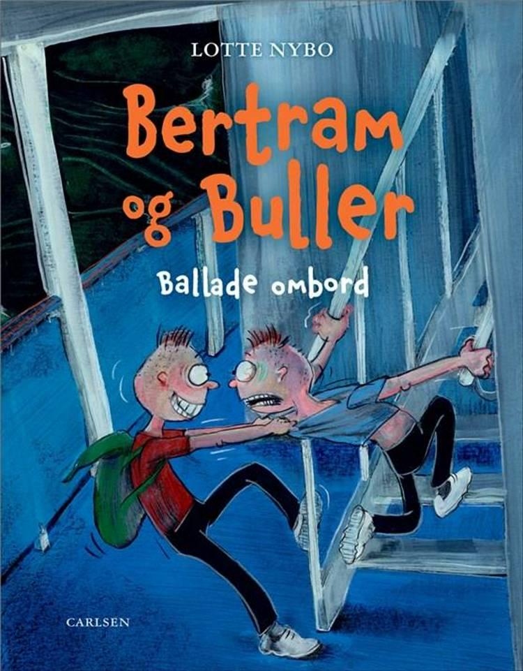 Bertram og Buller, Ballade ombord, børnebog, børnekrimi, børnebøger, børnekrimier, Lotte Nybo
