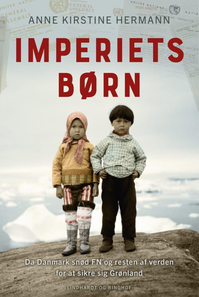 Imperiets børn, Anne Kirstine Hermann, grønland, kolonihistorie, dansk kolonihistorie