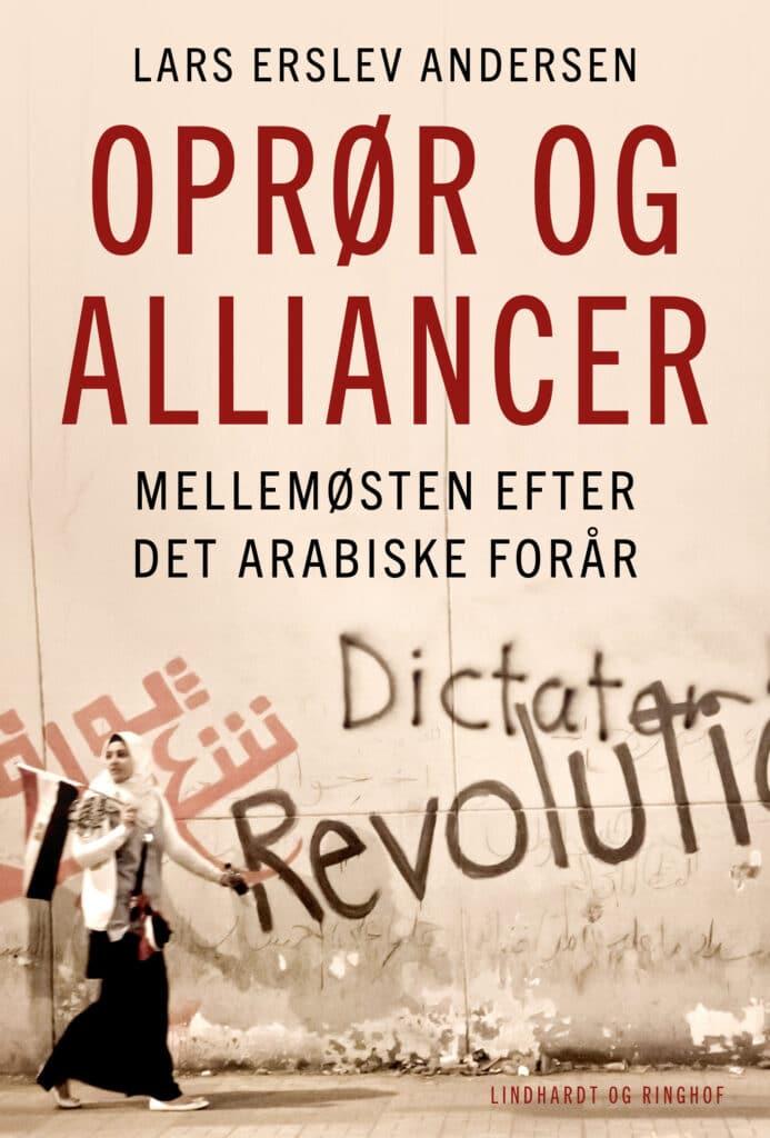 Lars Erslev Andersen, Oprør og alliancer, mellemøsten efter det arabiske forår