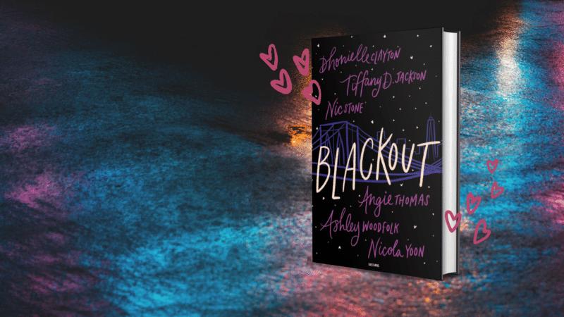 blackout, Dhonielle Clayton, Tiffany D. Jackson, Nic Stone, Ashley Woodfolk, Angie Thomas, Nicola Yoon, kærlighedshistorie