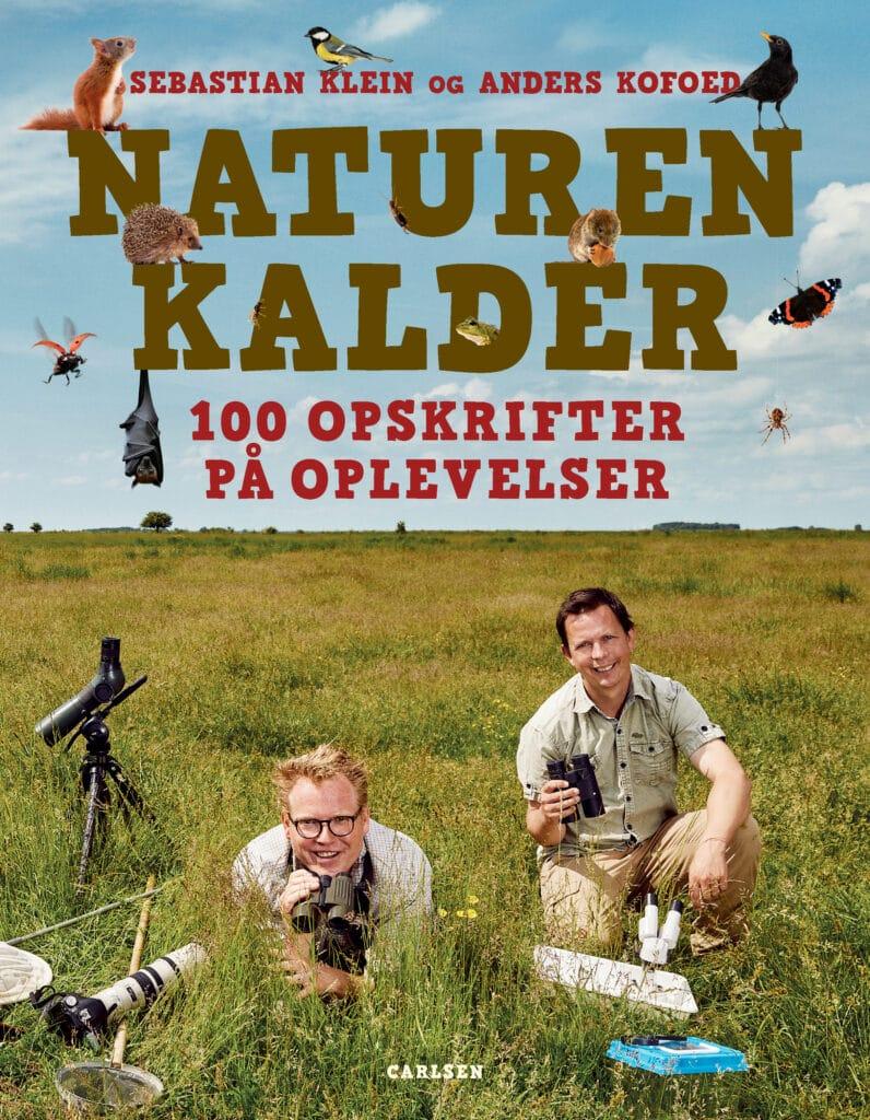naturen kalder, sebastian klein, anders kofoed, 100 opskrifter på oplevelser