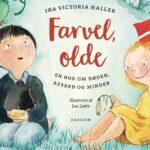 Farvel, Olde. Børnepsykolog skriver hjertevarm bog om døden til børn i sorg