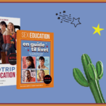 Sex Education. 2 bøger baseret på hit-Netflixserien
