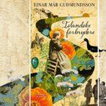 Smuglæs i Islandske forbrydere. Gribende historisk roman om udskud, afskum og andet godtfolk i 1800-tallets Island